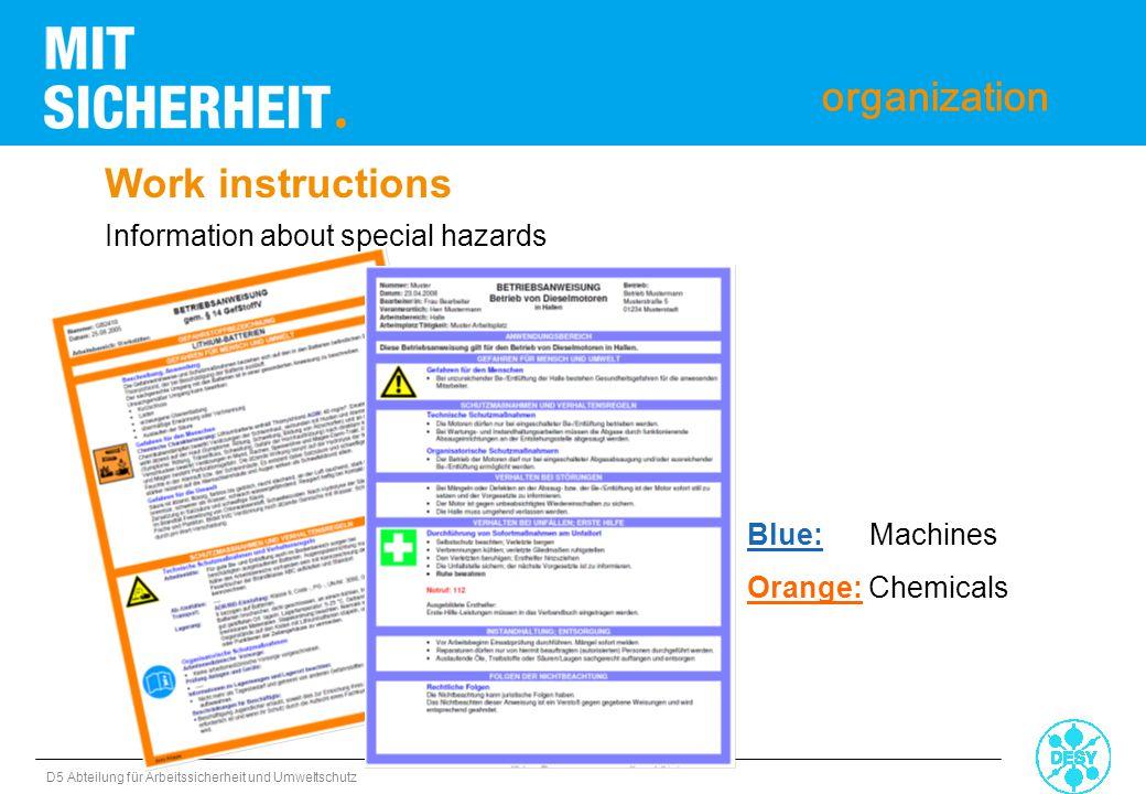 D5 Abteilung für Arbeitssicherheit und Umweltschutz Work instructions Blue: Machines Orange: Chemicals Information about special hazards organization
