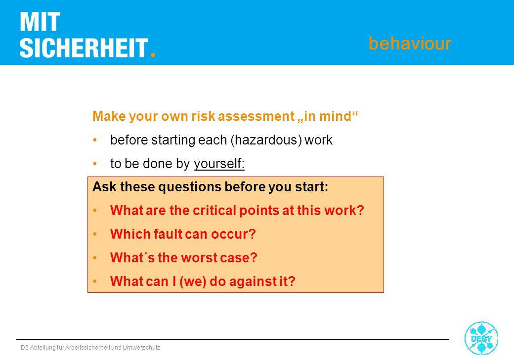 """D5 Abteilung für Arbeitssicherheit und Umweltschutz behaviour Make your own risk assessment """"in mind"""" before starting each (hazardous) work to be done"""
