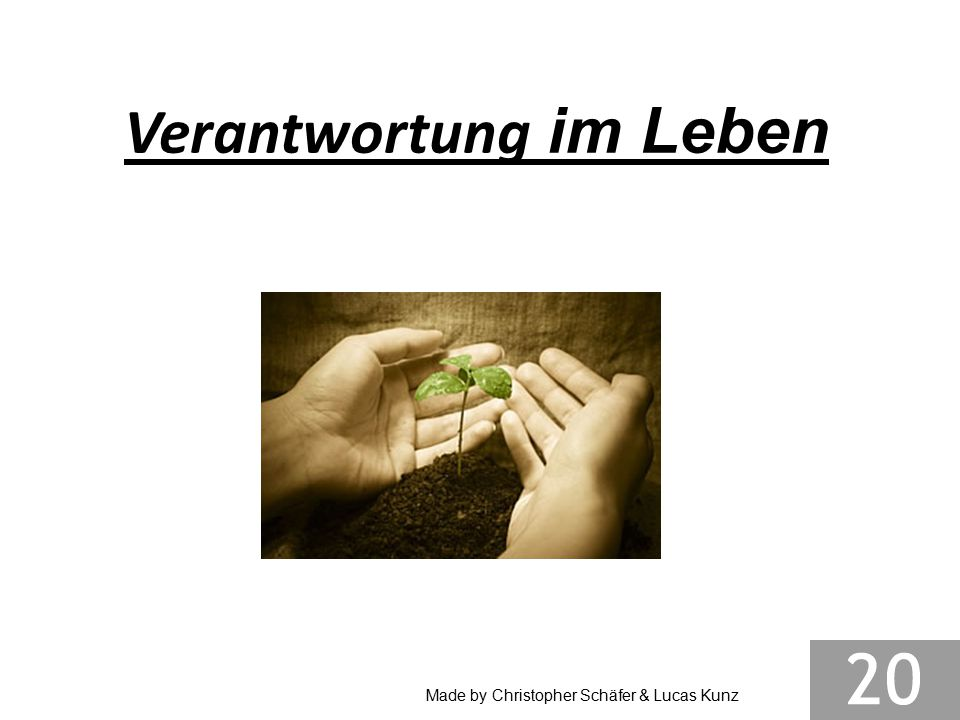 Verantwortung im Leben Made by Christopher Schäfer & Lucas Kunz