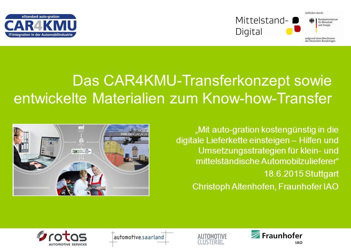 """Das CAR4KMU-Transferkonzept sowie entwickelte Materialien zum Know-how-Transfer """"Mit auto-gration kostengünstig in die digitale Lieferkette einsteigen"""