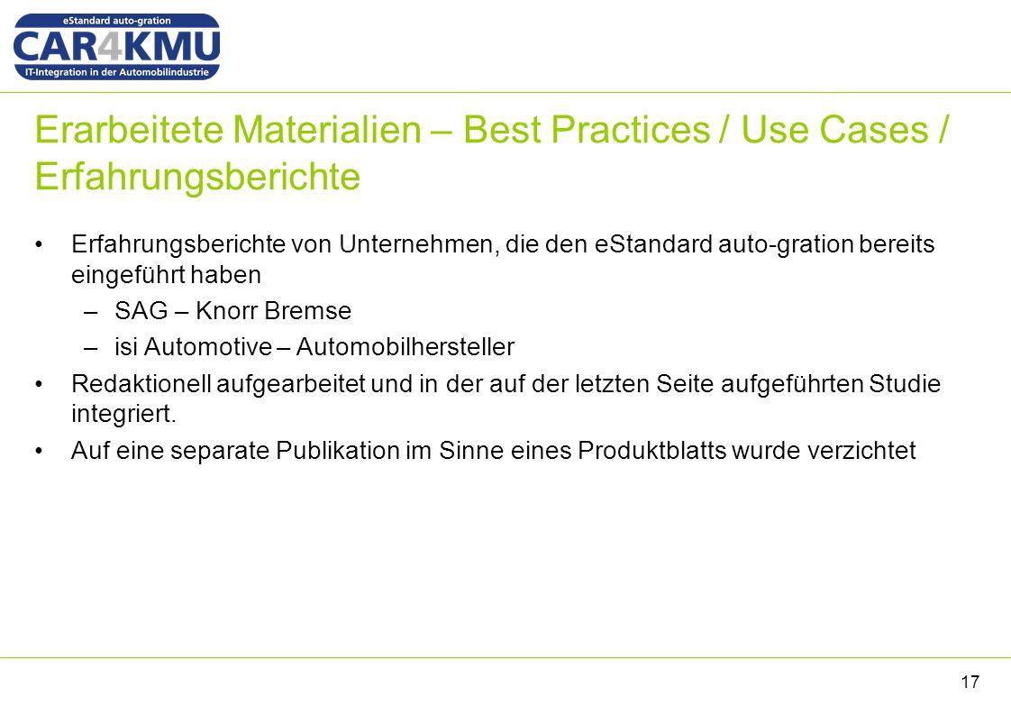 Erarbeitete Materialien – Best Practices / Use Cases / Erfahrungsberichte Erfahrungsberichte von Unternehmen, die den eStandard auto-gration bereits e