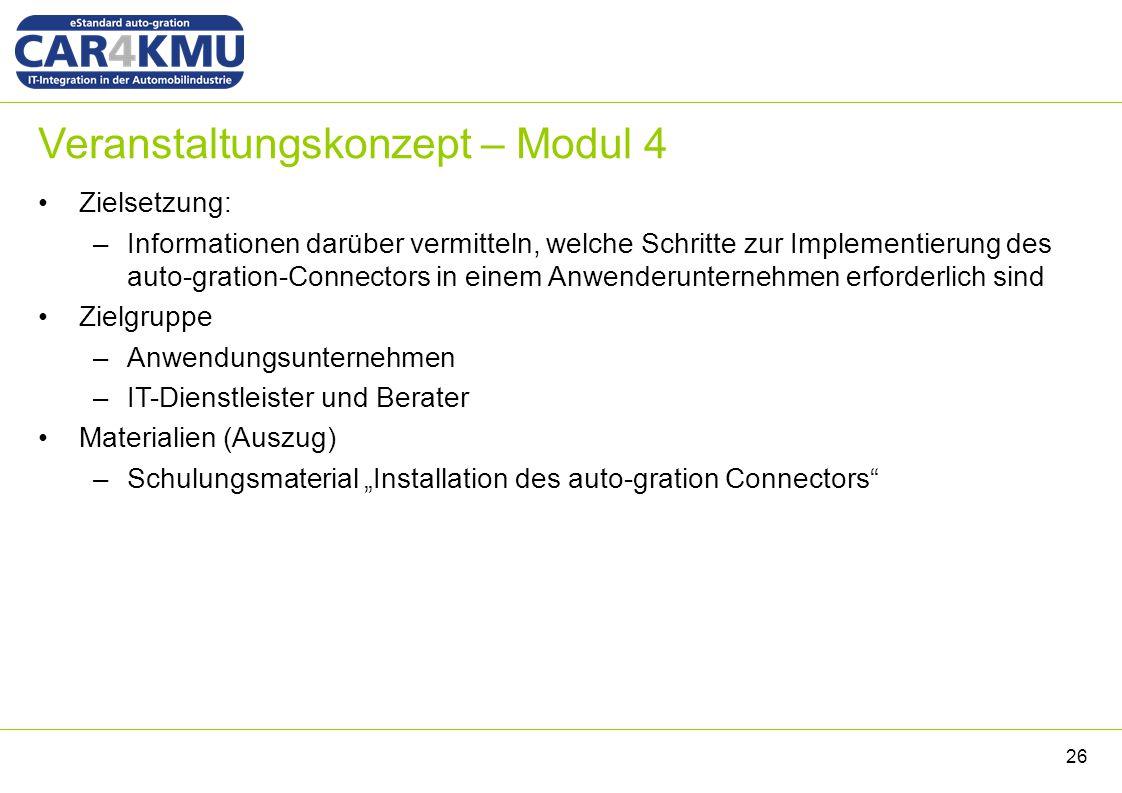 Veranstaltungskonzept – Modul 4 Zielsetzung: –Informationen darüber vermitteln, welche Schritte zur Implementierung des auto-gration-Connectors in ein