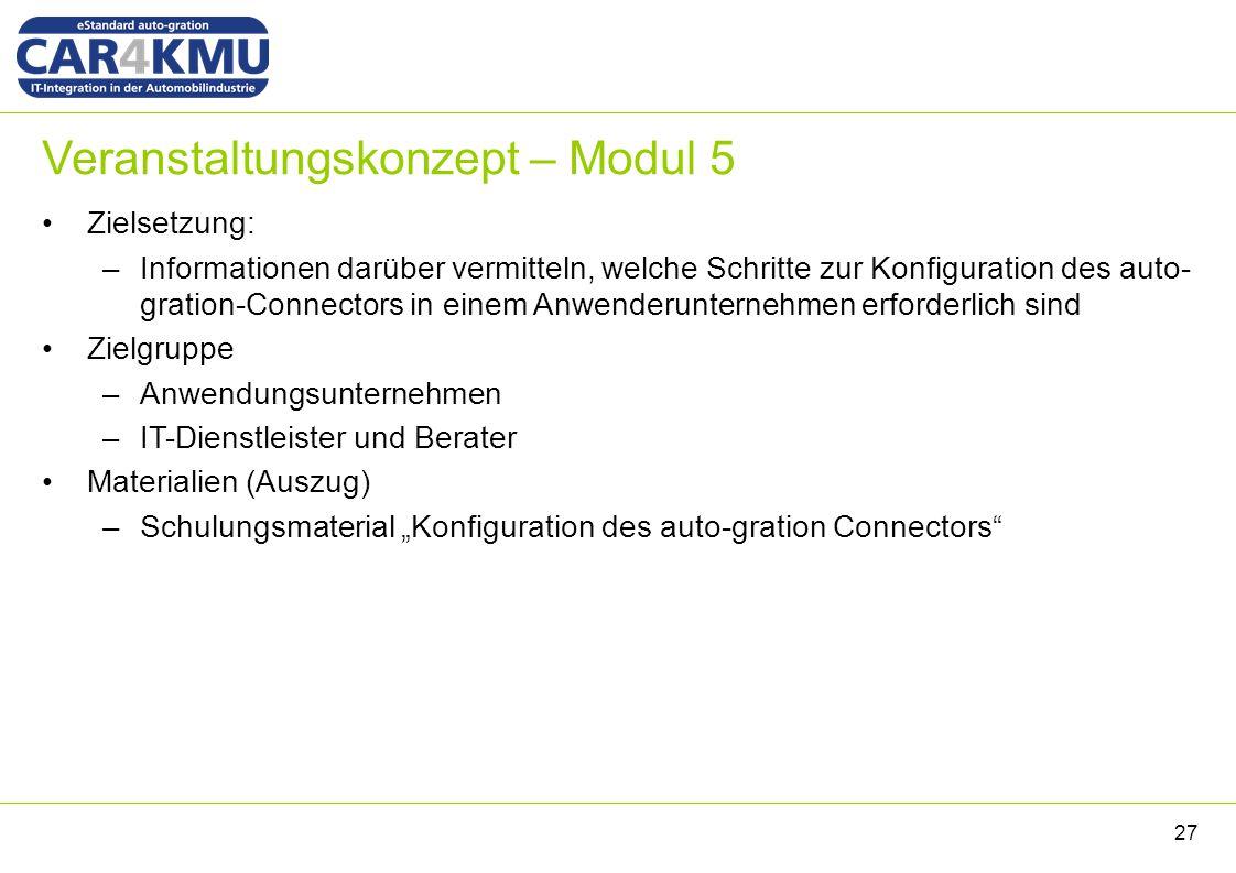 Veranstaltungskonzept – Modul 5 Zielsetzung: –Informationen darüber vermitteln, welche Schritte zur Konfiguration des auto- gration-Connectors in eine