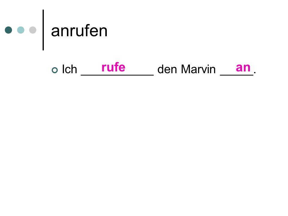 anrufen Wen ___________ du ______ rufstan