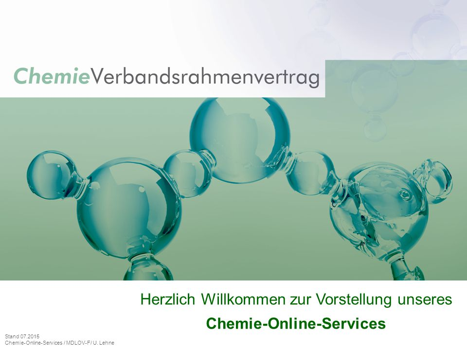 Herzlich Willkommen zur Vorstellung unseres Chemie-Online-Services Stand 07.2015 Chemie-Online-Services / MDLOV-F/ U.