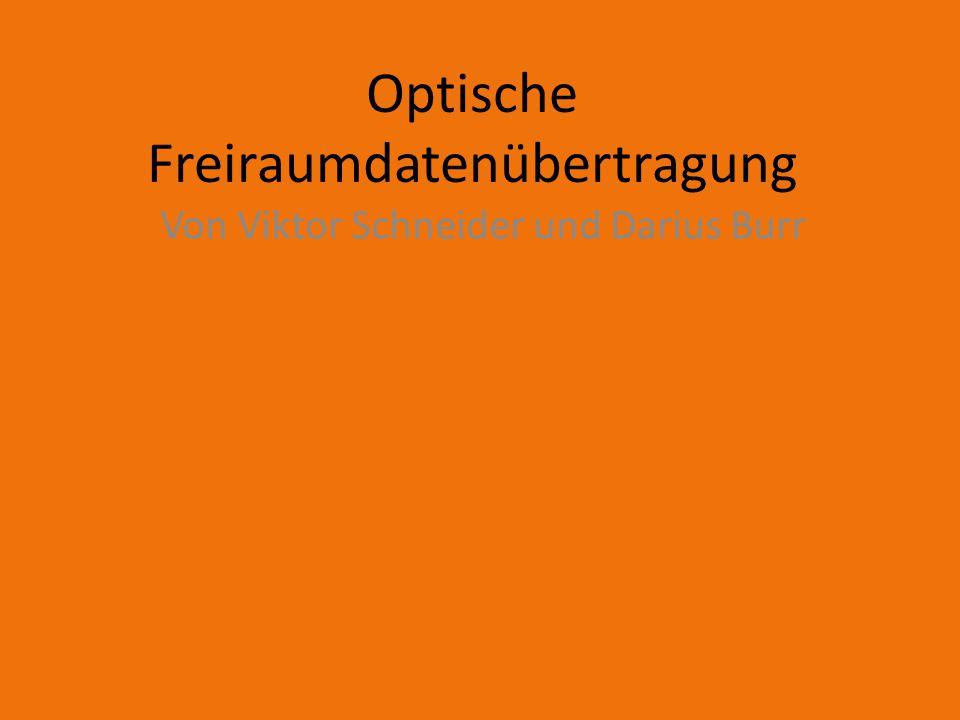Optische Freiraumdatenübertragung Viktor Schneider und Darius Burr Gliederung 1.Projekterklärung 2.Erzeugung und Wellenlängen der Lichtsignale 3.Benötigte Bauteile 4.Schaltung von Sender und Empfänger 5.Codierung und Encodierung der Daten 6.Ablauf der Programmcodes