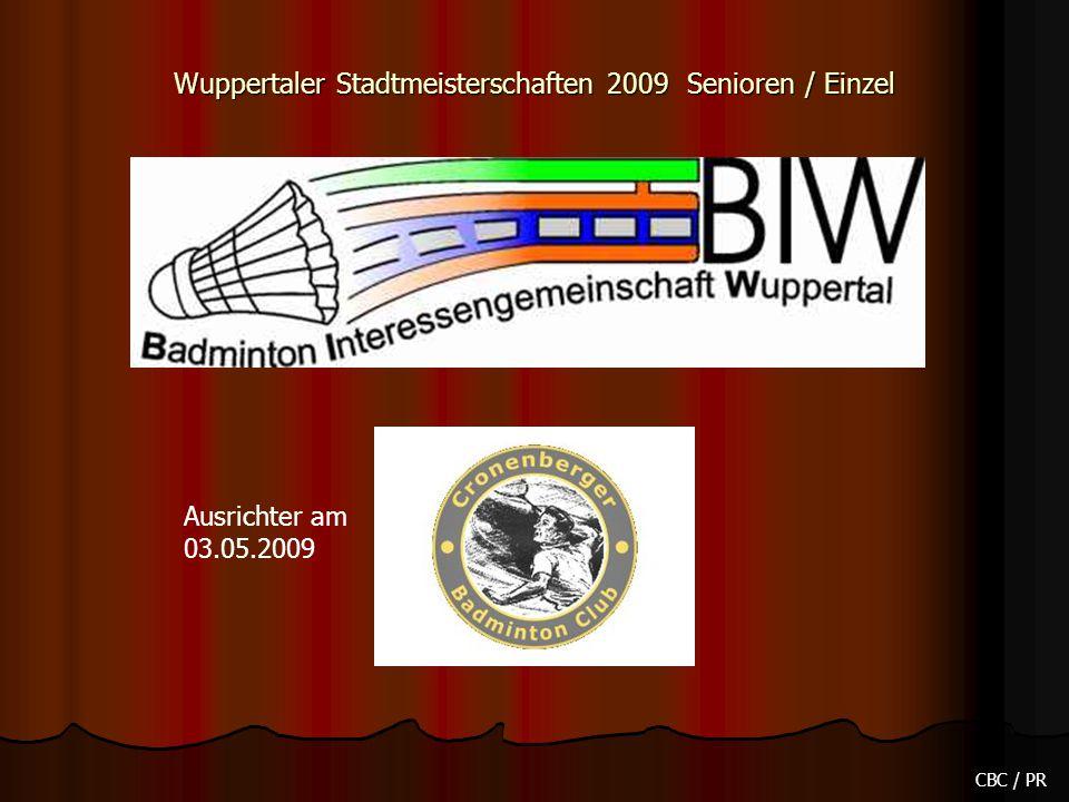 Wuppertaler Stadtmeisterschaften 2009 Senioren / Einzel CBC / PR Ausrichter am 03.05.2009