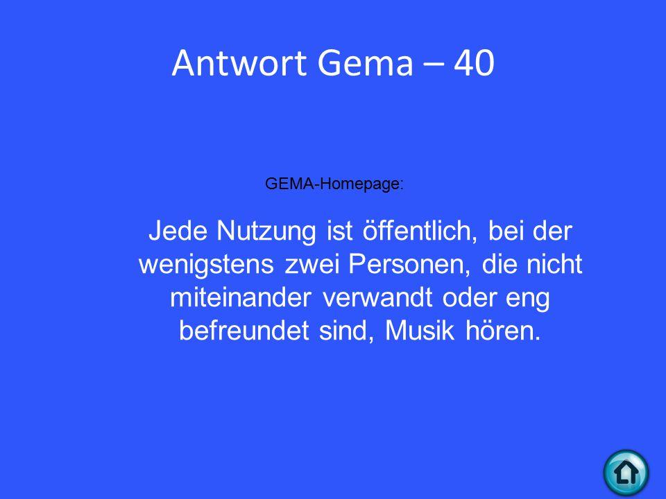 Antwort Gema – 40 GEMA-Homepage: Jede Nutzung ist öffentlich, bei der wenigstens zwei Personen, die nicht miteinander verwandt oder eng befreundet sind, Musik hören.