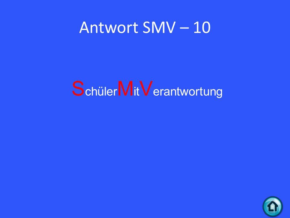 Antwort SMV – 10 S chüler M it V erantwortung
