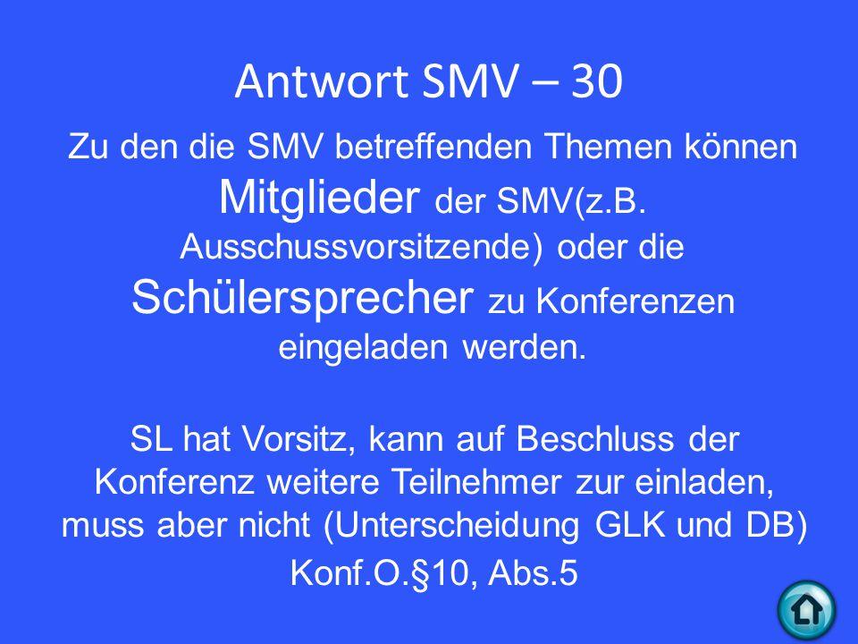 Antwort SMV – 30 Zu den die SMV betreffenden Themen können Mitglieder der SMV(z.B.