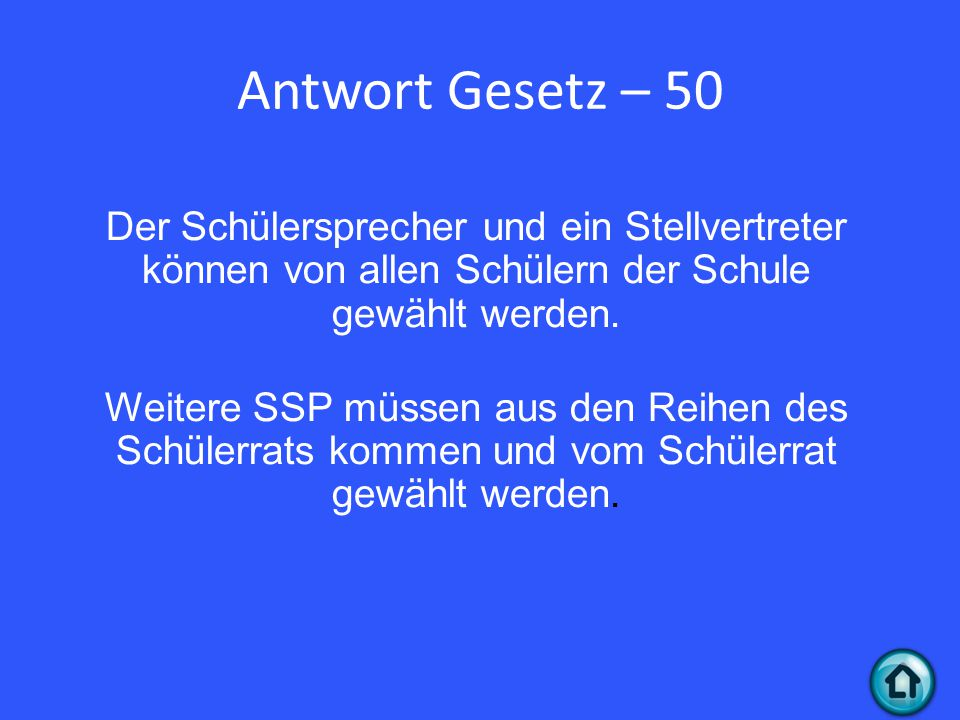 Antwort Gesetz – 50 Der Schülersprecher und ein Stellvertreter können von allen Schülern der Schule gewählt werden.