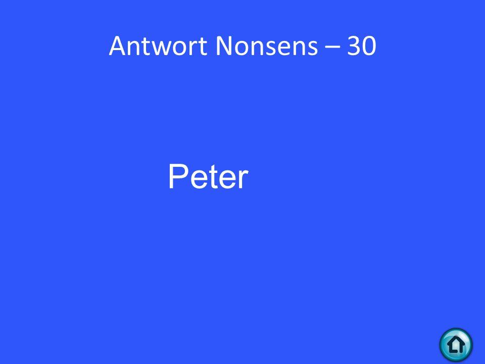 Antwort Nonsens – 30 Peter