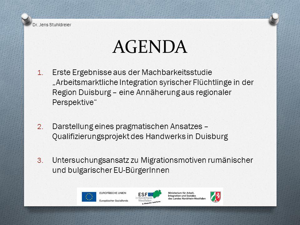 """AGENDA 1. Erste Ergebnisse aus der Machbarkeitsstudie """"Arbeitsmarktliche Integration syrischer Flüchtlinge in der Region Duisburg – eine Annäherung au"""