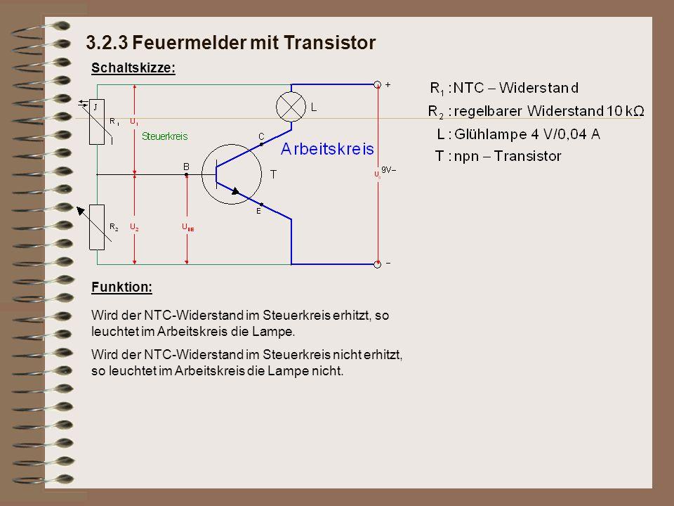 Schaltskizze: Funktion: Wird der NTC-Widerstand im Steuerkreis erhitzt, so leuchtet im Arbeitskreis die Lampe.