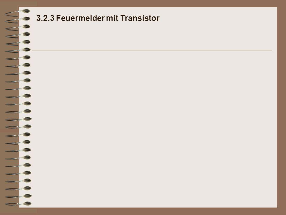 3.2.3 Feuermelder mit Transistor