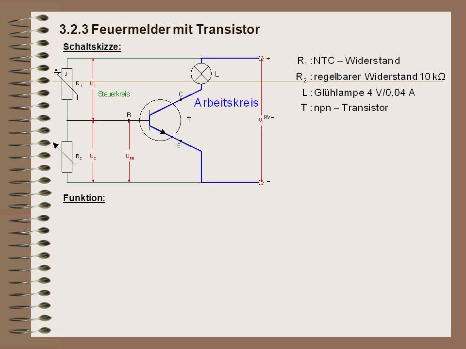 Schaltskizze: Funktion: 3.2.3 Feuermelder mit Transistor