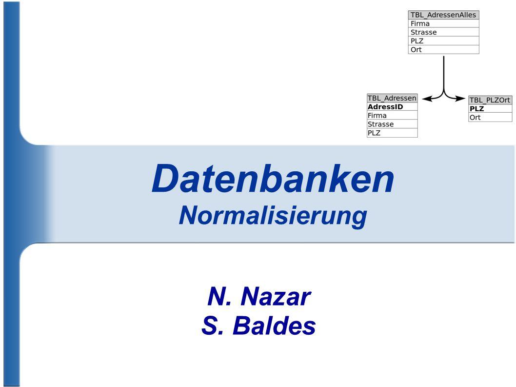 Datenbanken Normalisierung N. Nazar S. Baldes