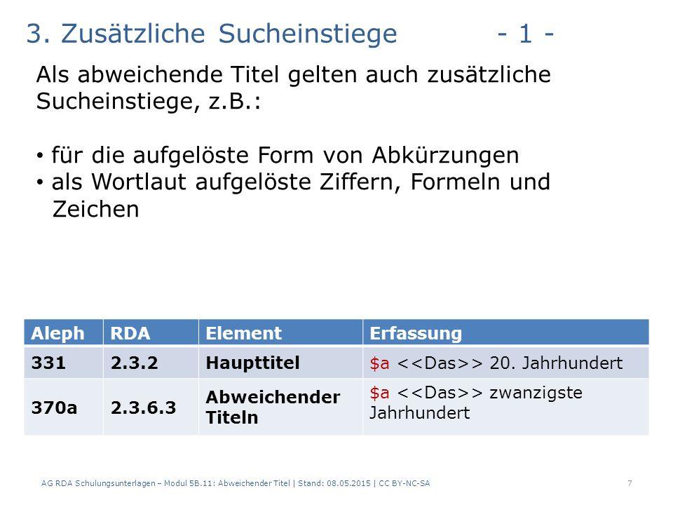 AG RDA Schulungsunterlagen – Modul 5B.11: Abweichender Titel | Stand: 08.05.2015 | CC BY-NC-SA7 AlephRDAElementErfassung 3312.3.2Haupttitel$a > 20.