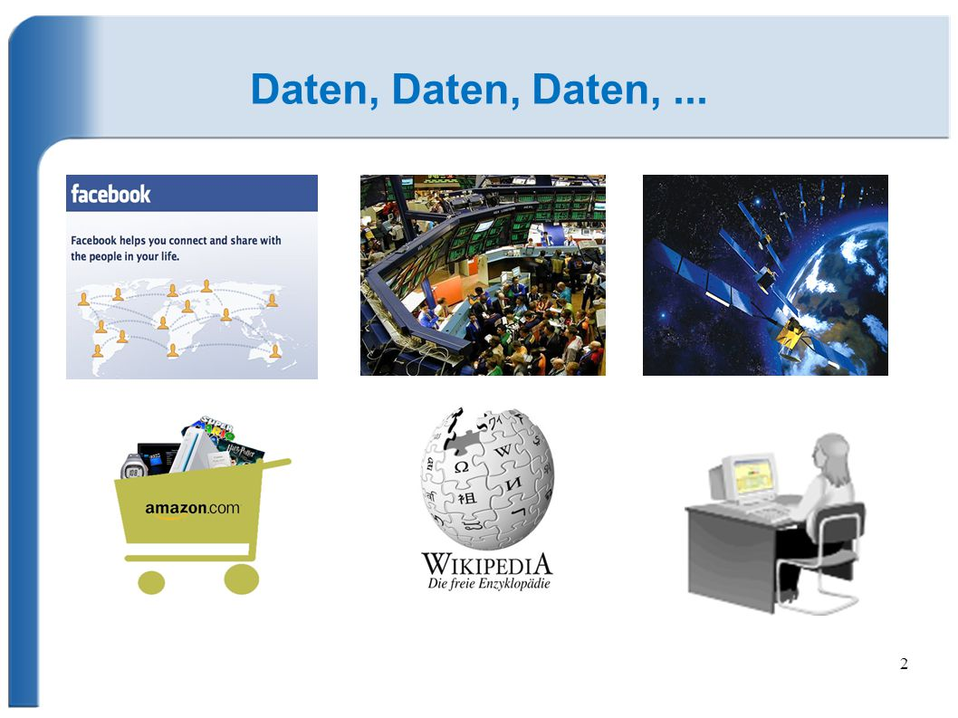 2 Daten, Daten, Daten,...