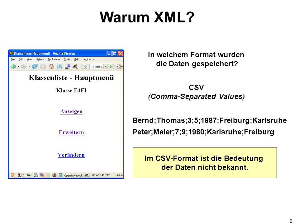 2 Warum XML. In welchem Format wurden die Daten gespeichert.