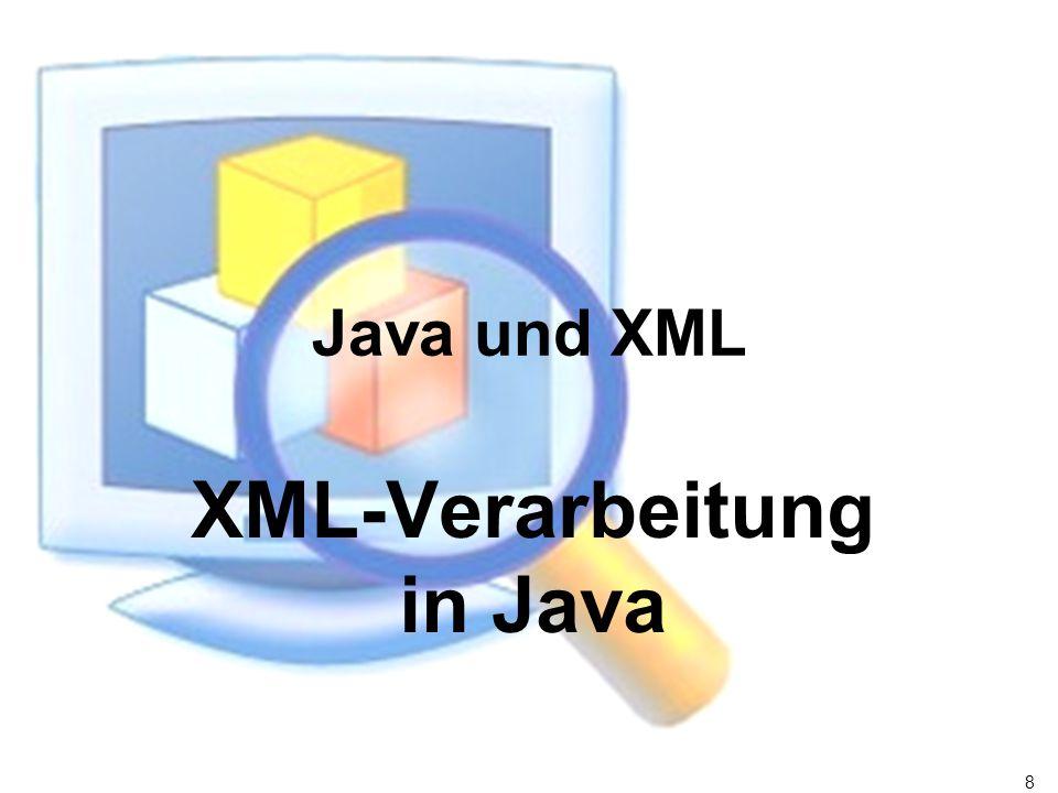 8 Java und XML XML-Verarbeitung in Java