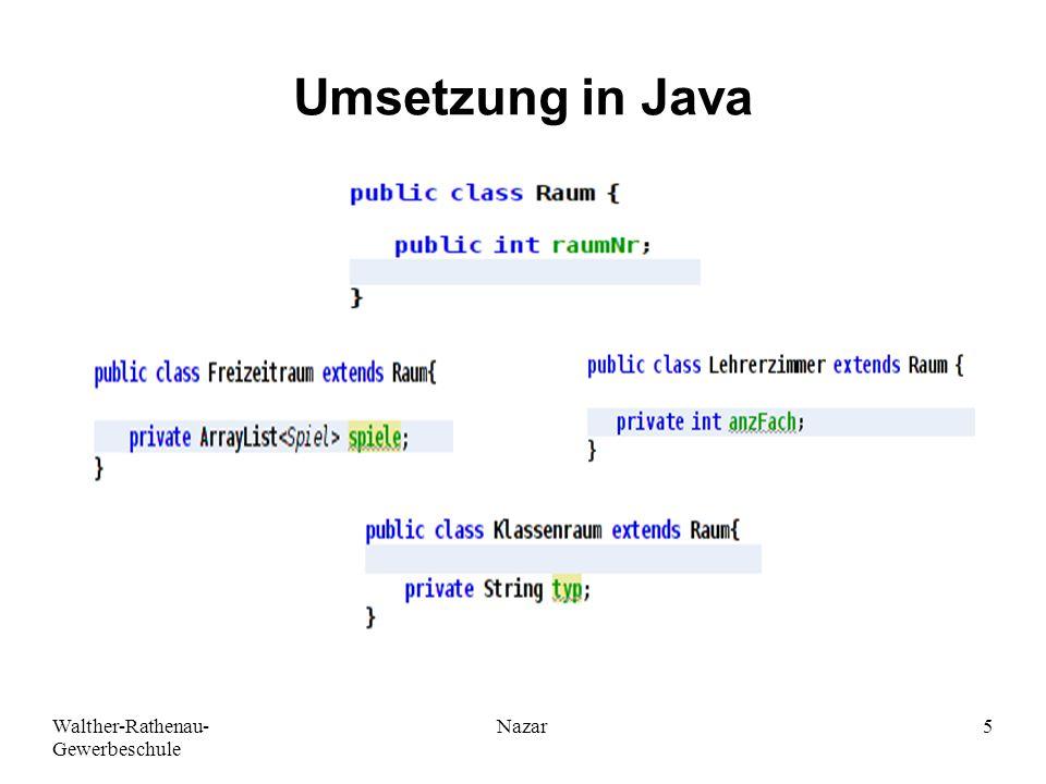 Walther-Rathenau- Gewerbeschule Nazar5 Umsetzung in Java