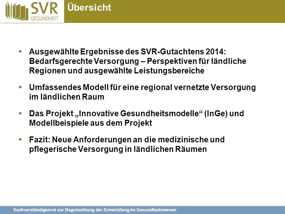 Sachverständigenrat zur Begutachtung der Entwicklung im Gesundheitswesen Übersicht  Ausgewählte Ergebnisse des SVR-Gutachtens 2014: Bedarfsgerechte V