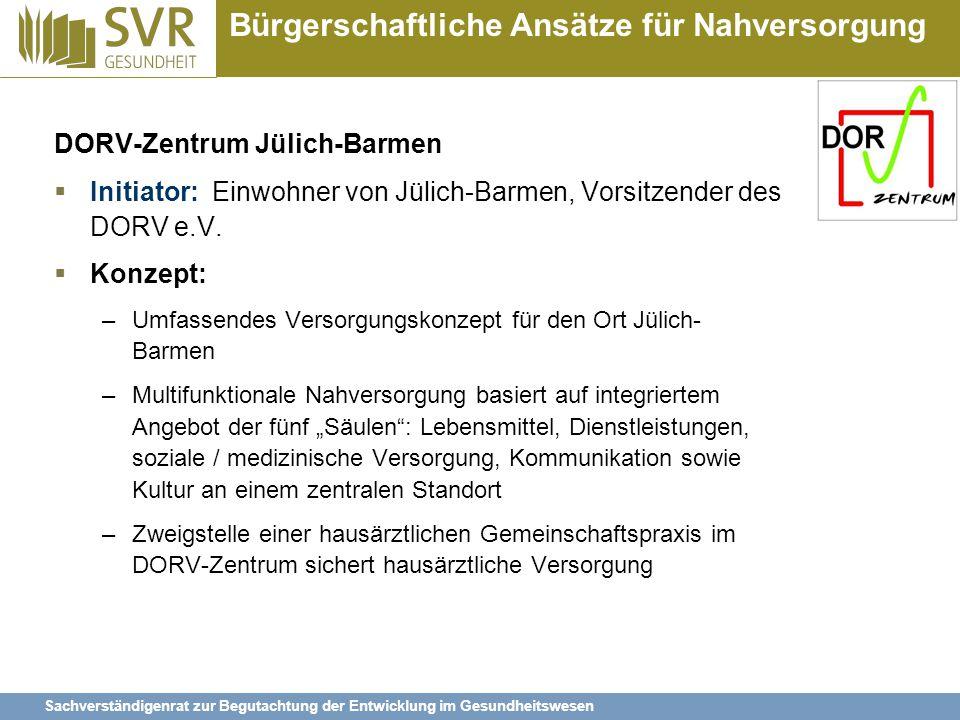 Sachverständigenrat zur Begutachtung der Entwicklung im Gesundheitswesen Bürgerschaftliche Ansätze für Nahversorgung DORV-Zentrum Jülich-Barmen  Init