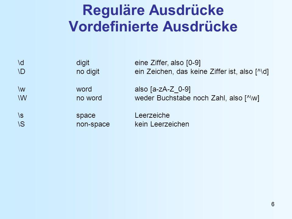 7 Reguläre Ausdrücke Beispiele the.* (who|that) –Findet Relativ-Sätze im englischen Text.