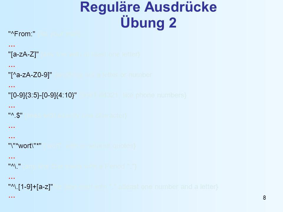 9 Testumgebungen Java import java.util.regex.*; public class RegularExpTest1 { public static void main(String[] args) { Pattern p = Pattern.compile( M(a|e)(y|i)er ); Matcher m = p.matcher( Mayer, Maier, Meyer ); while(m.find()) {System.out.println(m.group());} } Web http://regexpal.com/ http://regex101.com/ http://www.freeformatter.com/regex-tester.html