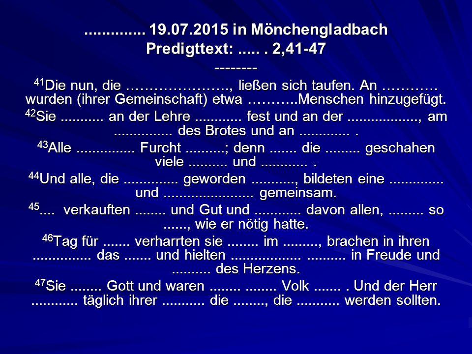 .............. 19.07.2015 in Mönchengladbach Predigttext:......
