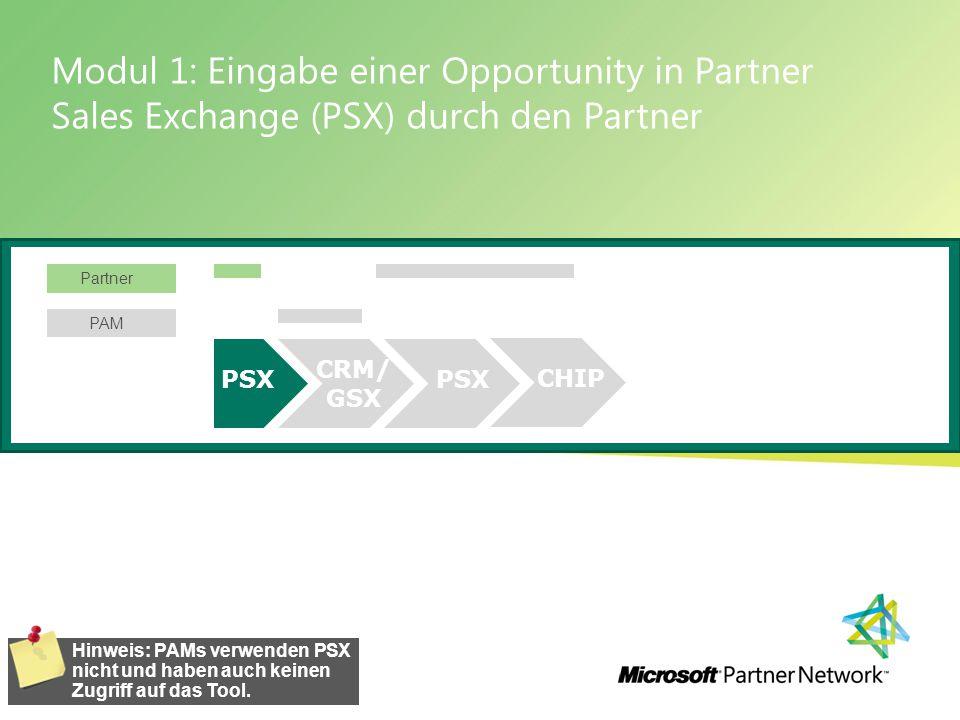 Modul 1: Eingabe einer Opportunity in Partner Sales Exchange (PSX) durch den Partner Verwalten von Software Asset Management 12 | Hinweis: PAMs verwenden PSX nicht und haben auch keinen Zugriff auf das Tool.