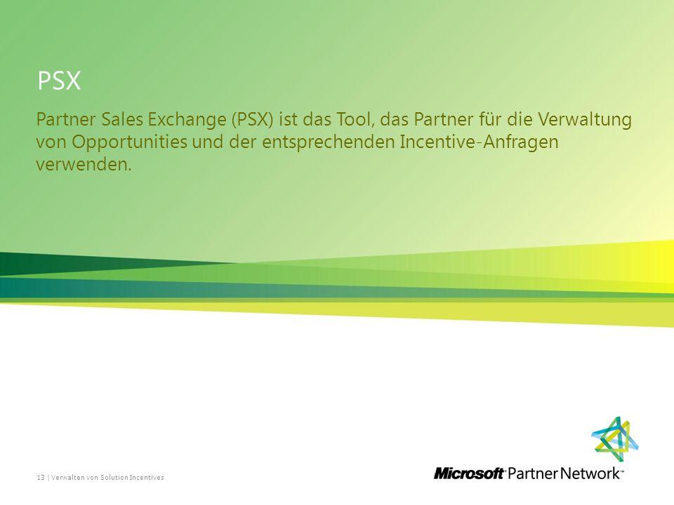 PSX Partner Sales Exchange (PSX) ist das Tool, das Partner für die Verwaltung von Opportunities und der entsprechenden Incentive-Anfragen verwenden.