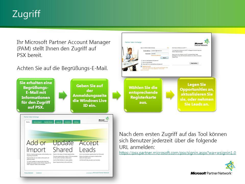 Zugriff Nach dem ersten Zugriff auf das Tool können sich Benutzer jederzeit über die folgende URL anmelden: https://psx.partner.microsoft.com/psx/signin.aspx?wa=wsignin1.0 https://psx.partner.microsoft.com/psx/signin.aspx?wa=wsignin1.0 Sie erhalten eine Begrüßungs- E-Mail mit Informationen für den Zugriff auf PSX.