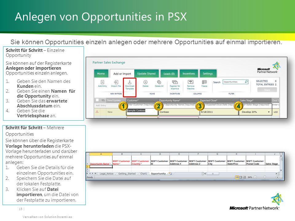 Anlegen von Opportunities in PSX 15 | Verwalten von Solution Incentives Schritt für Schritt – Einzelne Opportunity Sie können auf der Registerkarte Anlegen oder importieren Opportunities einzeln anlegen.