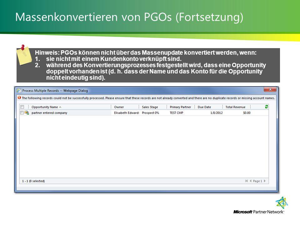 Massenkonvertieren von PGOs (Fortsetzung) Hinweis: PGOs können nicht über das Massenupdate konvertiert werden, wenn: 1.sie nicht mit einem Kundenkonto verknüpft sind.