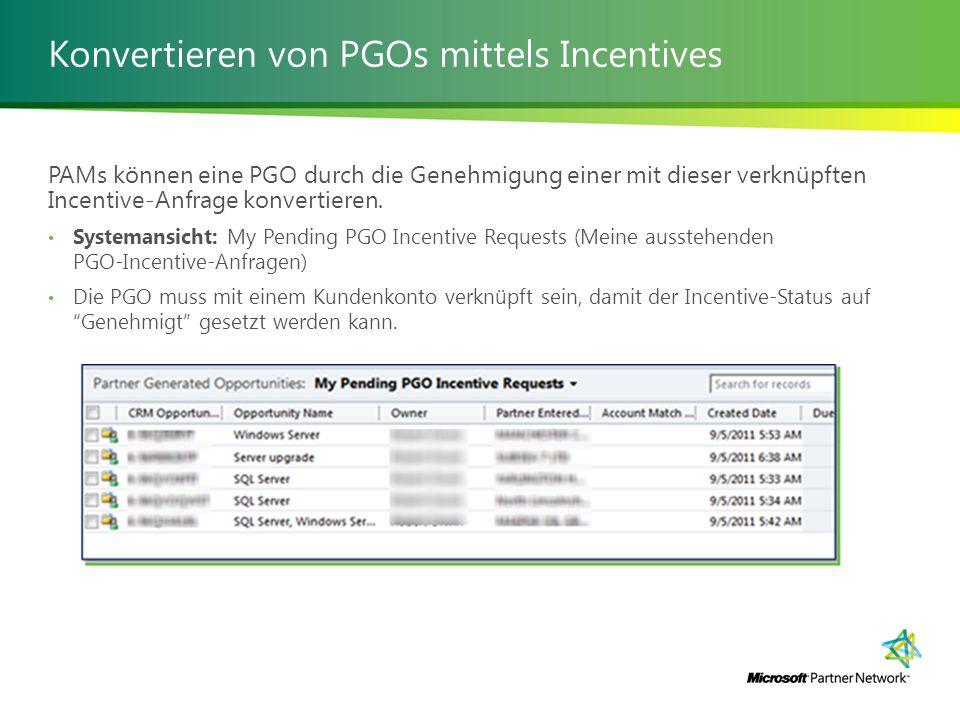 Konvertieren von PGOs mittels Incentives PAMs können eine PGO durch die Genehmigung einer mit dieser verknüpften Incentive-Anfrage konvertieren.