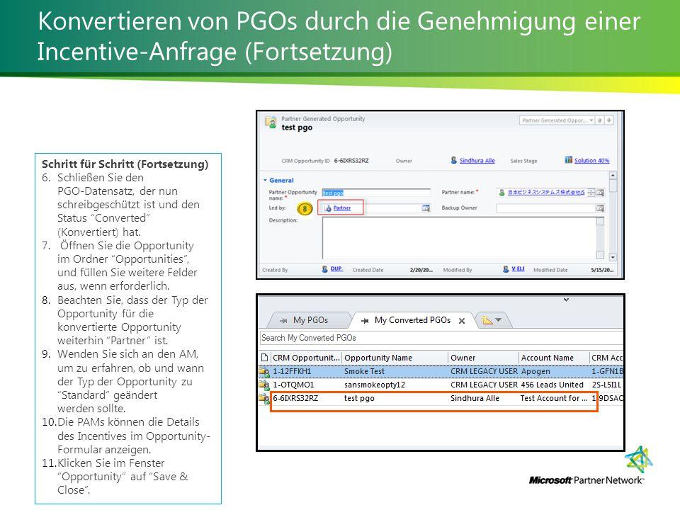 Konvertieren von PGOs durch die Genehmigung einer Incentive-Anfrage (Fortsetzung) Schritt für Schritt (Fortsetzung) 6.Schließen Sie den PGO-Datensatz, der nun schreibgeschützt ist und den Status Converted (Konvertiert) hat.