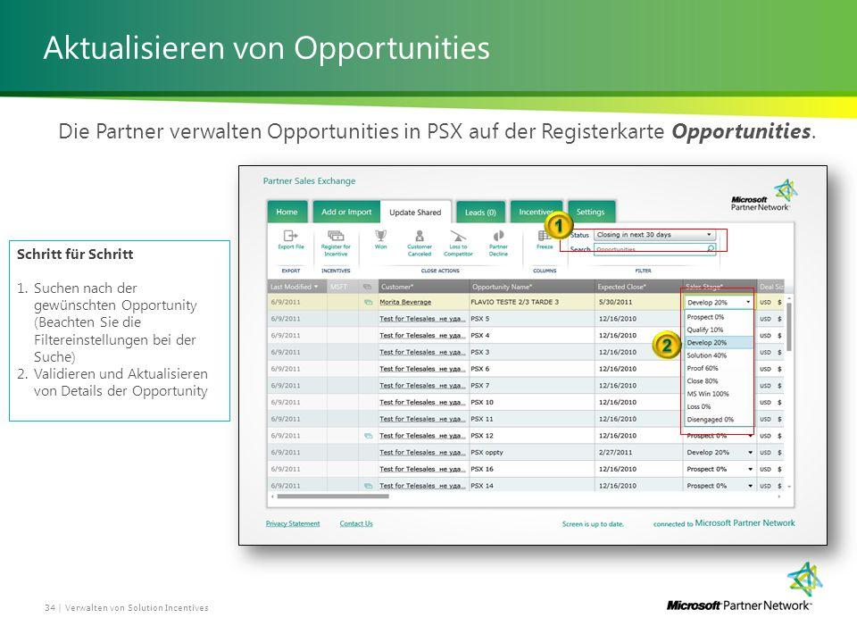 Aktualisieren von Opportunities Die Partner verwalten Opportunities in PSX auf der Registerkarte Opportunities.