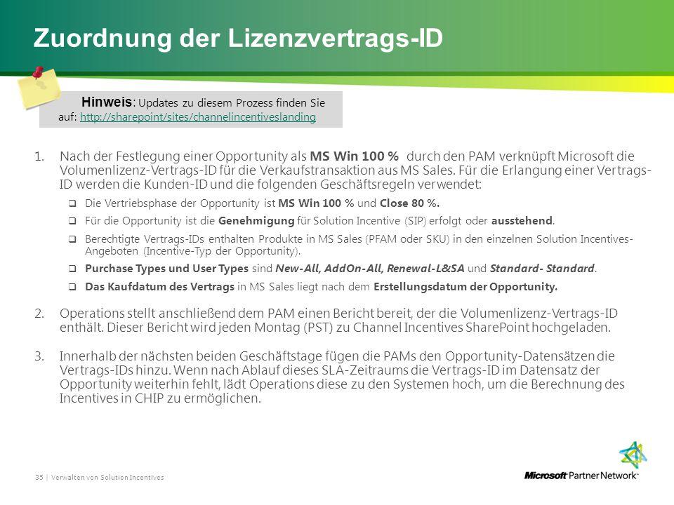 Zuordnung der Lizenzvertrags-ID 1.Nach der Festlegung einer Opportunity als MS Win 100 % durch den PAM verknüpft Microsoft die Volumenlizenz-Vertrags-ID für die Verkaufstransaktion aus MS Sales.