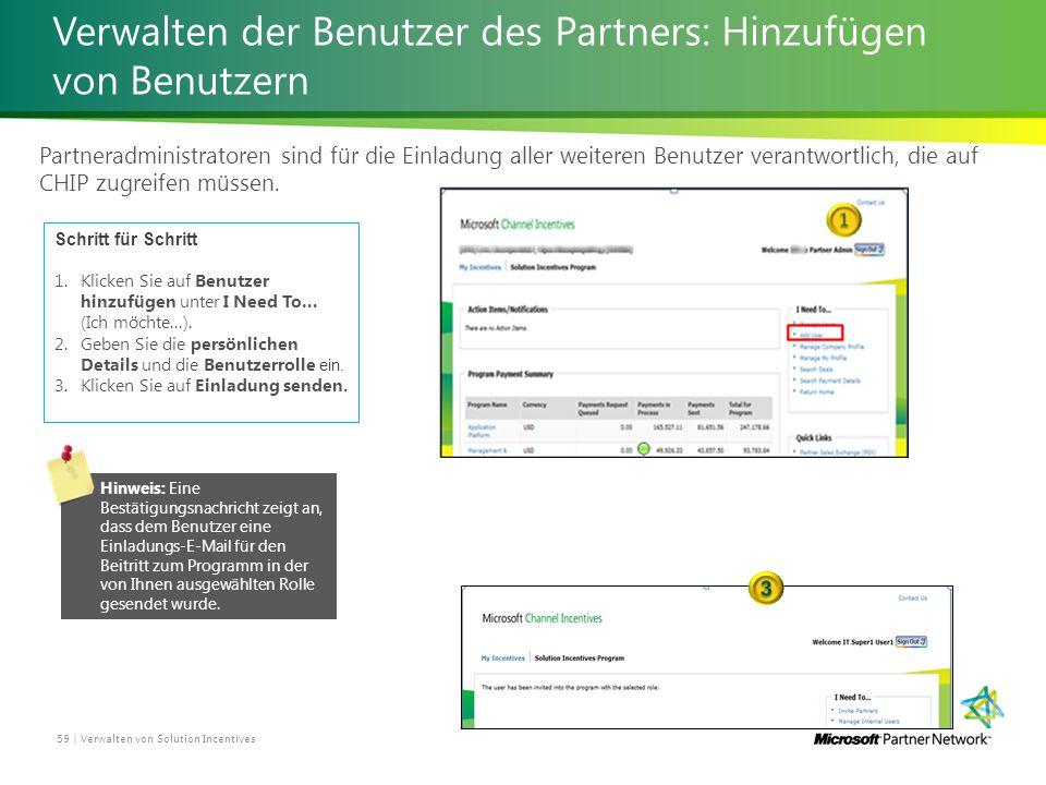 Verwalten der Benutzer des Partners: Hinzufügen von Benutzern Partneradministratoren sind für die Einladung aller weiteren Benutzer verantwortlich, die auf CHIP zugreifen müssen.