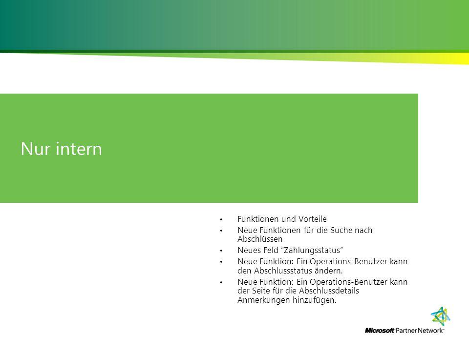 Nur intern Funktionen und Vorteile Neue Funktionen für die Suche nach Abschlüssen Neues Feld Zahlungsstatus Neue Funktion: Ein Operations-Benutzer kann den Abschlussstatus ändern.