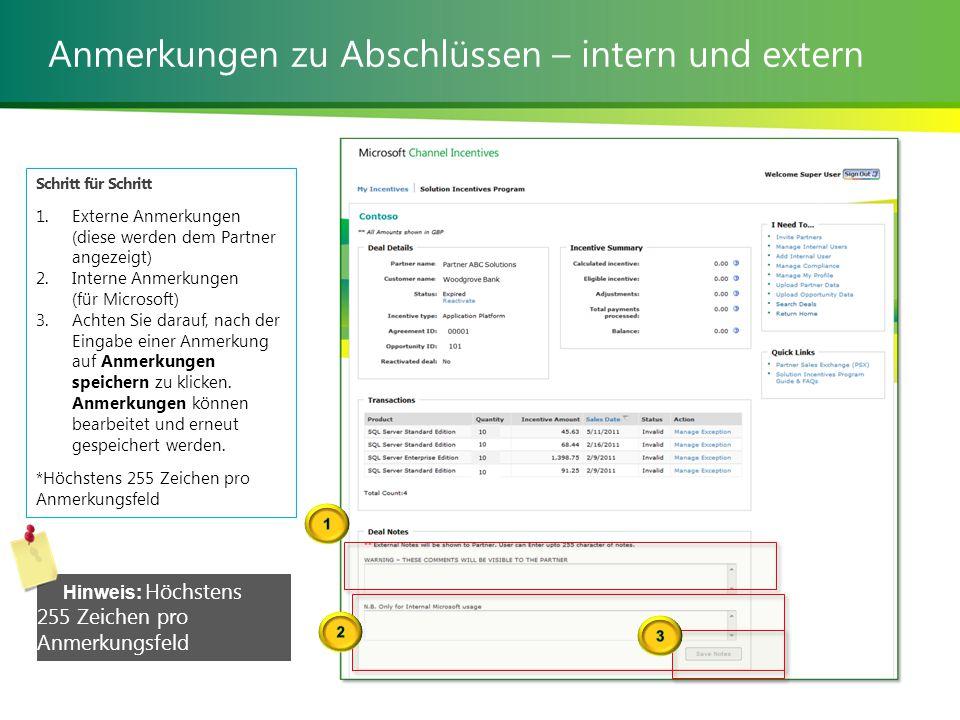 Anmerkungen zu Abschlüssen – intern und extern Schritt für Schritt 1.Externe Anmerkungen (diese werden dem Partner angezeigt) 2.Interne Anmerkungen (für Microsoft) 3.Achten Sie darauf, nach der Eingabe einer Anmerkung auf Anmerkungen speichern zu klicken.