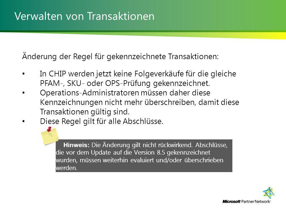 Verwalten von Transaktionen Änderung der Regel für gekennzeichnete Transaktionen: In CHIP werden jetzt keine Folgeverkäufe für die gleiche PFAM-, SKU- oder OPS-Prüfung gekennzeichnet.