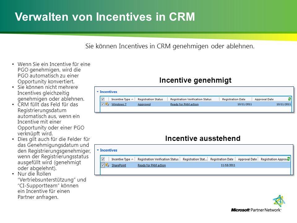 Verwalten von Incentives in CRM Incentive ausstehend Incentive genehmigt Sie können Incentives in CRM genehmigen oder ablehnen.