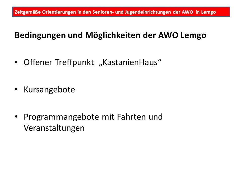"""Zeitgemäße Orientierungen in den Senioren- und Jugendeinrichtungen der AWO in Lemgo Bedingungen und Möglichkeiten der AWO Lemgo Offener Treffpunkt """"Ka"""