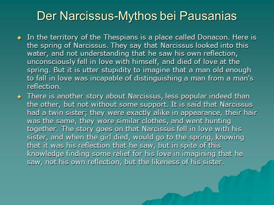 """Narcissus noch tief in der """"Höhle Narcissus spiegelt sich in der Quelle; er alleine sieht dort nicht sein Spiegelbild, sondern wirklich einen anderen, einen vollkommenen Menschen, der für ihn wie ein Heiland ist."""