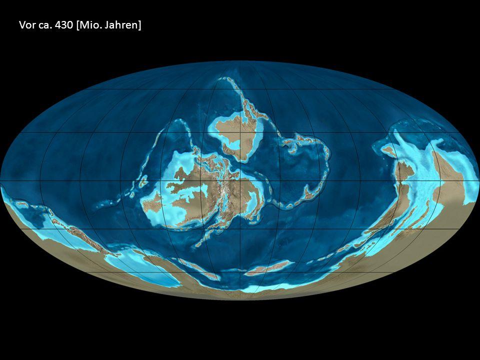 Vor ca. 430 [Mio. Jahren]