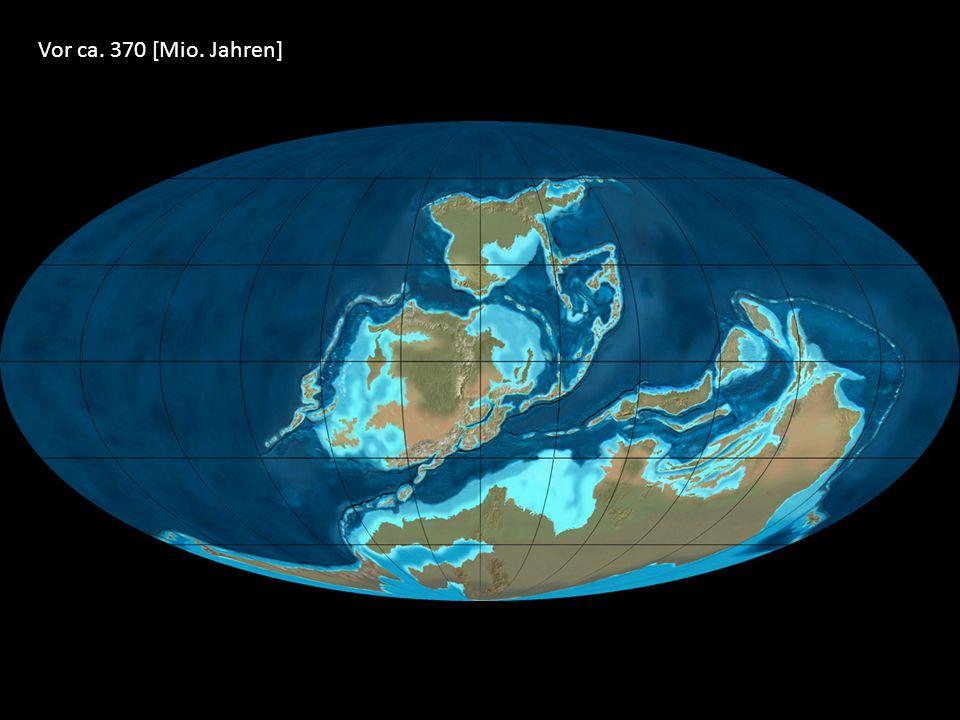 Vor ca. 370 [Mio. Jahren]