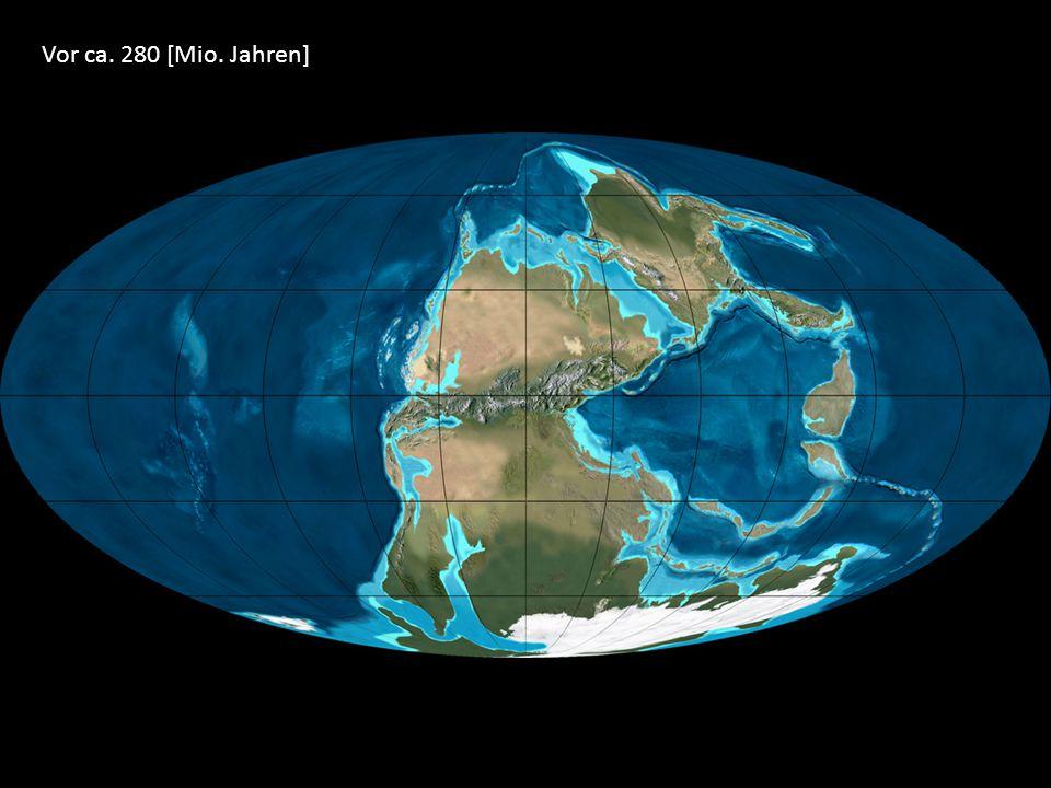 Vor ca. 280 [Mio. Jahren]